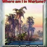 Wartune Guess the Place ^^ Picture 4 + 5