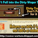 Don't Fall into the Dirty Wager Trap