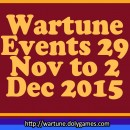 Wartune Events 29 Nov to 2 Dec 2015