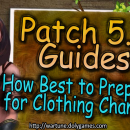 [Patron Exclusive] How to Prep for Patch 5.6 Clothing System Changes