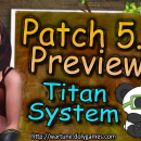 [Patron Exclusive] Patch 5.6 Preview – Titan System
