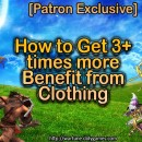 [Patron Exclusive] How to Get 3+ times more Benefit from Clothing