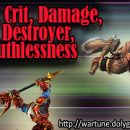 Analysis Testing Crit, Damage, Will Destroyer, Ruthlessness