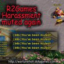 R2Games Harassment Continues – Muted again (12/06)