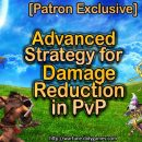 [Patron Exclusive] Advanced Strategy for Damage Reduction in PvP