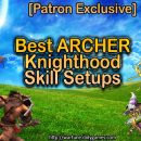 [Patron Exclusive] Best Archer Knighthood Skill Setups