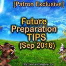 [Patron Exclusive] Future Preparation Tips (Sept. 2016)