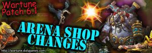 [Wartune Patch 6.1] Arena Shop Changes