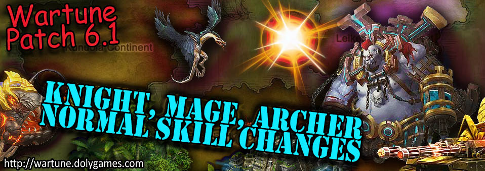 [Wartune Patch 6.1] Knight, Mage and Archer Normal Skill Changes