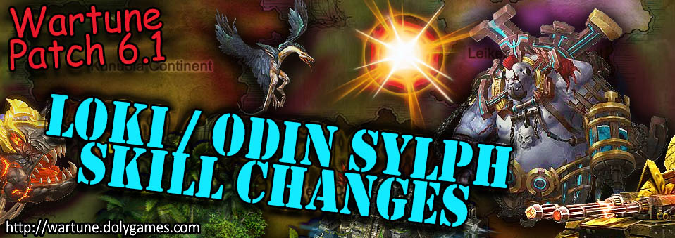 [Wartune Patch 6.1] Loki Odin Sylph Skill Changes