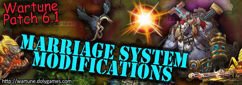 [Wartune Patch 6.1] Marriage System Modifications