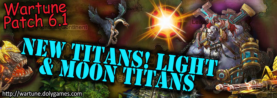 [Wartune Patch 6.1] New Titans! Light Titan and Moon Titan