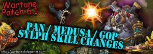[Wartune Patch 6.1] Pan Medusa Goddess of Prosperity Sylph Skill Changes