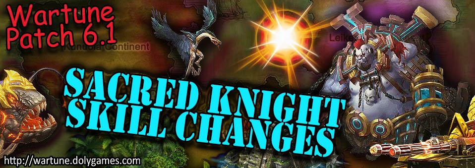 [Wartune Patch 6.1] Sacred Knight Eudaemon Skill Changes