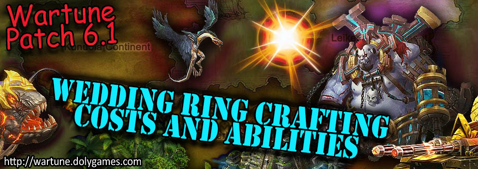 [Wartune Patch 6.1] Wedding Ring Crafting Costs and Abilities