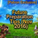 [Patron Exclusive] Future Preparation Tips (Nov 2016)