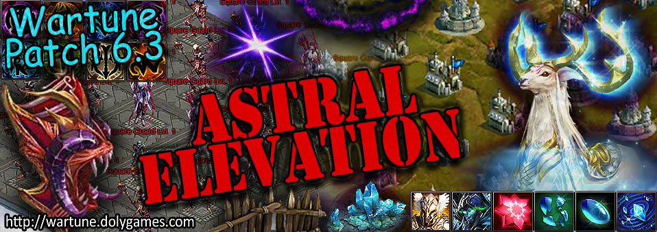 [Wartune Patch 6.3] Astral Elevation