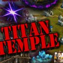 [Patch 6.3] Titan Temple Guide