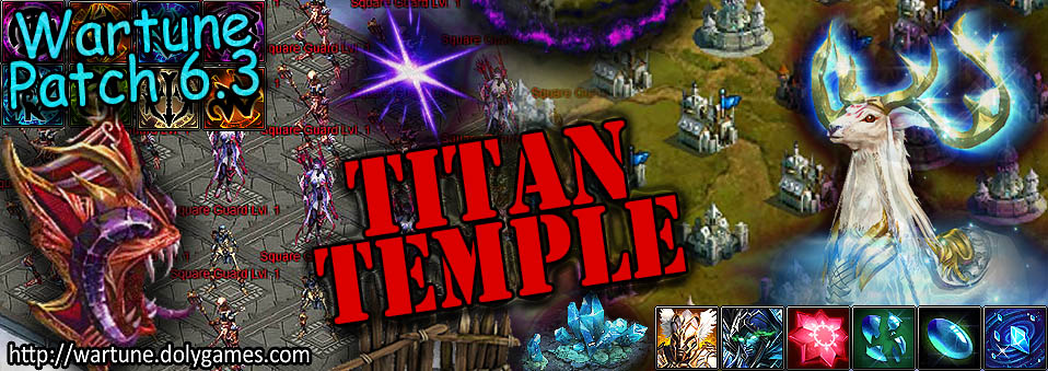 [Wartune Patch 6.3] Titan Temple