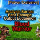 [Patron Exclusive] Analysis Series: Best Damage Output Eudaemon [Blood Warrior]