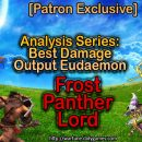 [Patron Exclusive] Analysis Series: Best Damage Output Eudaemon [Frost Panther Lord]