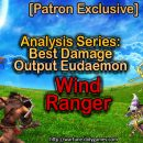 [Patron Exclusive] Analysis Series: Best Damage Output Eudaemon [Wind Ranger]