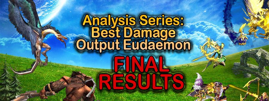 [Patron Exclusive] Analysis Series: Best Damage Output Eudaemon [RESULTS SUMMARY]