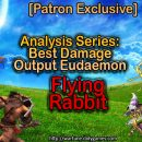 [Patron Exclusive] Analysis Series: Best Damage Output Eudaemon [Flying Rabbit]