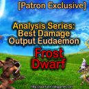 [Patron Exclusive] Analysis Series: Best Damage Output Eudaemon [Frost Dwarf]