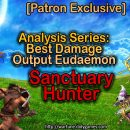 [Patron Exclusive] Analysis Series: Best Damage Output Eudaemon [Sanctuary Hunter]