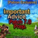 [Patron Exclusive] Important Advice Preparing for Patch 7.0