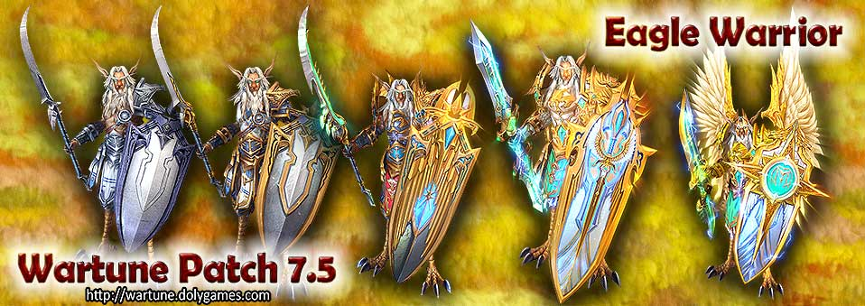 Eagle Warrior Wartune Patch 7.5 Evolution + Video