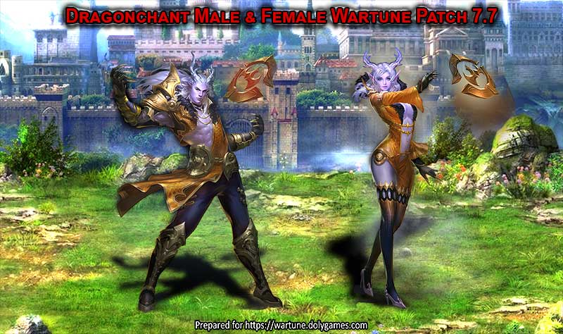 Dragonchant Male & Female Wartune Patch 7.7 800px
