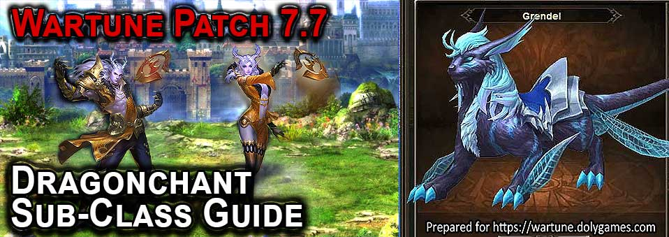 Wartune Patch 7.7 Dragonchant Sub-Class Guide